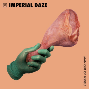 Imperial Daze - Man Out Of Myself