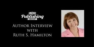 Author Interview Ruth S. Hamilton