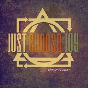 Damon Golden - Just choose joy -2
