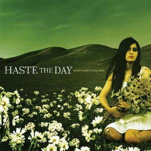 Haste the Day - When Everything falls