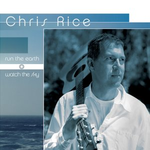 Chris Rice - Run the Earth and Watch the Sky