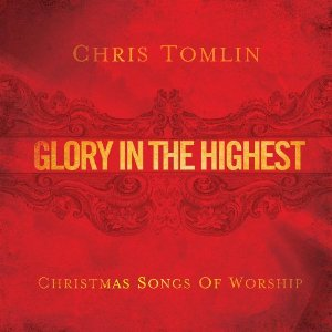 Chris Tomlin - Glory in the Highest