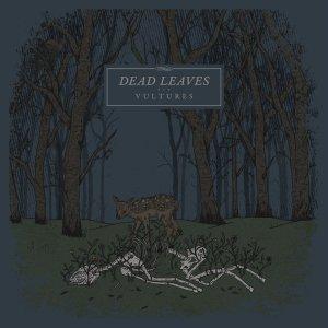 dead leaves - vultures