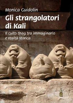 Gli strangolatori di Kali. Prefazione di Antonio Rigopoulos