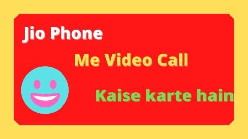 jio phone me video call kaise karte hain