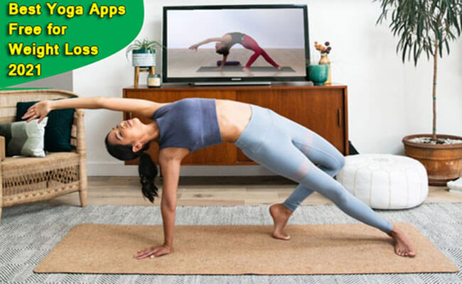 Best Free Yoga Apps for Weight Loss 2021 - What Yoga is Best for Weight Loss?