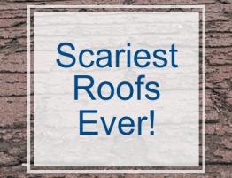 Scariest Roofs Ever!