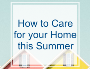How to Care for your Home this Summer