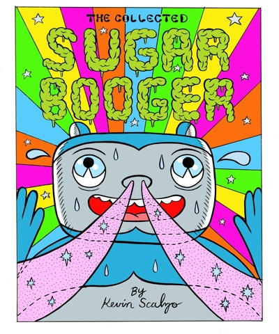 The Collected Sugar Booger — Kevin Scalzo