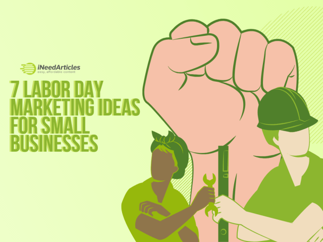 7 LABOR DAY MARKETING IDEAS FOR SMALL BUSINESSES
