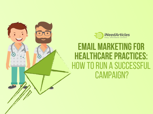 Email Marketing for Healthcare Practices: How to Run A Successful Campaign?
