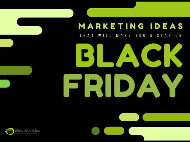 Marketing Ideas That Will Make You A Star On Black Friday