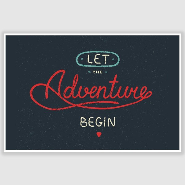 Let The Adventures Begin Poster (12 x 18 inch)