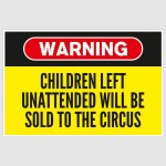 Warning - Children Left Unattended Funny Poster (12 x 18 inch)