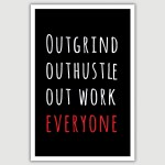 Outgrind Outwork Inspirational Poster (12 x 18 inch)