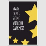 Stars Cant Shine Inspirational Poster (12 x 18 inch)