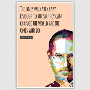 Steve Jobs - The Ones Who Are Crazy Enough Inspirational Poster (12 x 18 inch)