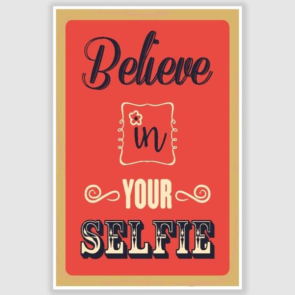 Believe In Your Selfie Poster (12 x 18 inch)