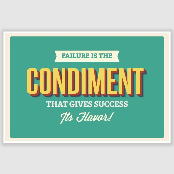 Failure Is The Condiment Inspirational Poster (12 x 18 inch)