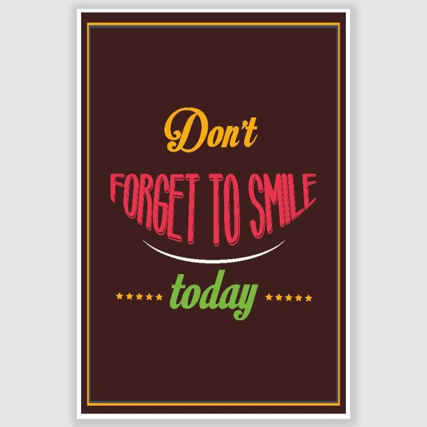 Dont forget to Smile Inspirational Poster (12 x 18 inch)