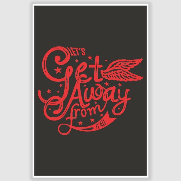 Lets Get Away Poster (12 x 18 inch)