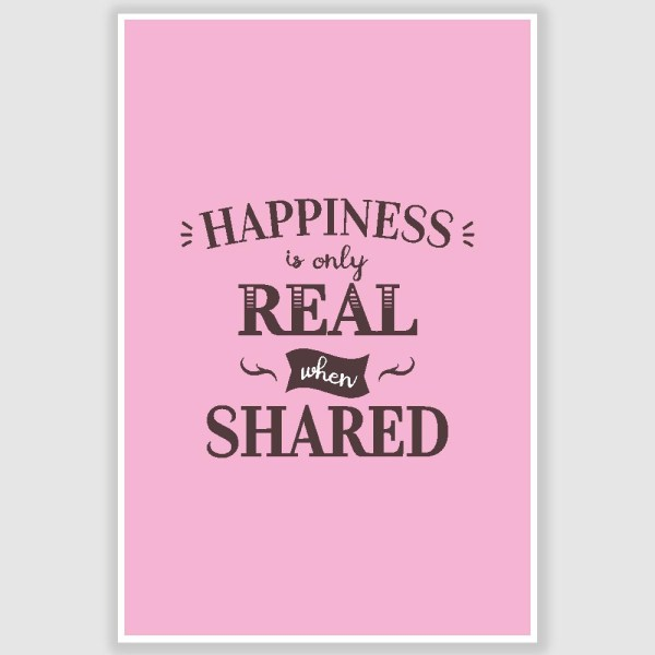 Happiness Is Only Real Poster (12 x 18 inch)