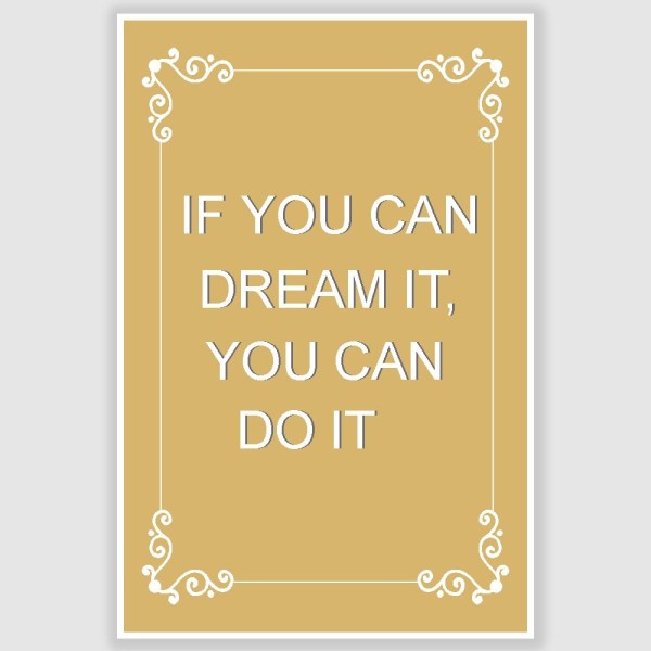 If You Can Dream It Inspirational Poster (12 x 18 inch)