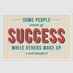 Some People Dream Of Success Inspirational Poster (12 x 18 inch)