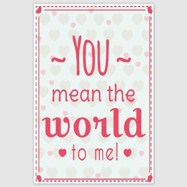 You Mean The World To Me Poster (12 x 18 inch)