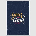 Your Only Limit Poster (12 x 18 inch)