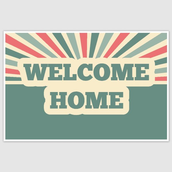 Welcome Home Poster (12 x 18 inch)