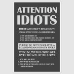 Attention Idiots Funny Poster (12 x 18 inch)