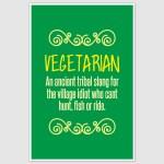 Vegetarian Ancient Tribal Slang Funny Poster (12 x 18 inch)