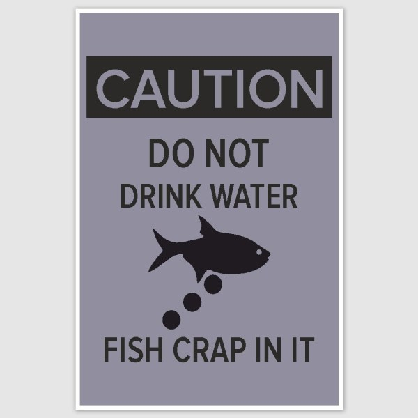 Caution Do Not Drink Water Funny Poster (12 x 18 inch)