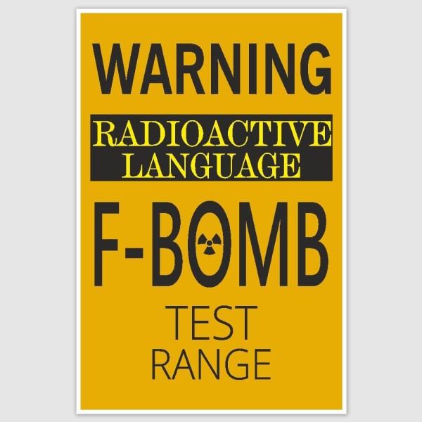 Warning F-Bomb Funny Poster (12 x 18 inch)