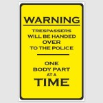 Warning Trespassers will be handed to police Funny Poster (12 x 18 inch)
