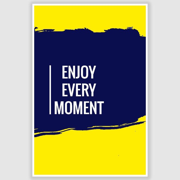 Enjoy Every Moment Funny Poster (12 x 18 inch)
