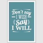 Say I Will Inspirational Poster (12 x 18 inch)