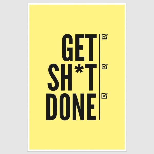 Get Shit Done Inspirational Poster (12 x 18 inch)