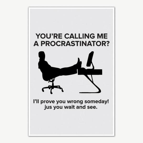 Procrastination Funny Poster