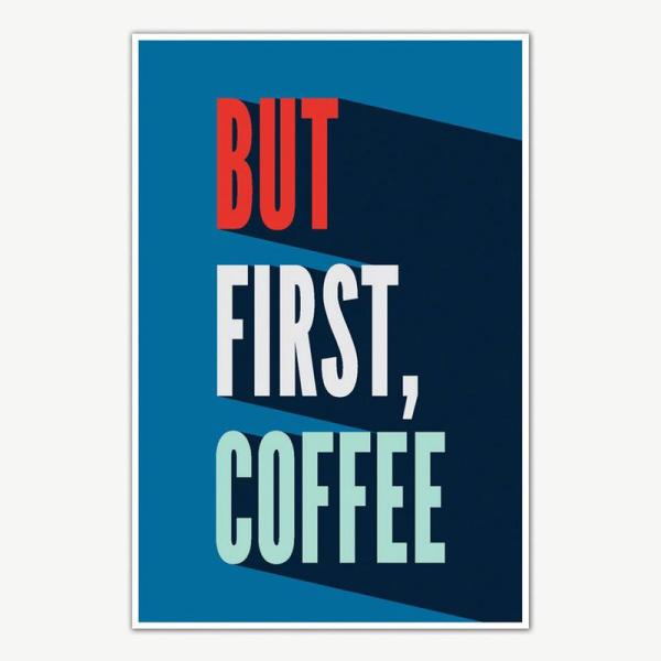 But First Coffee Poster Art | Funny Posters For Room