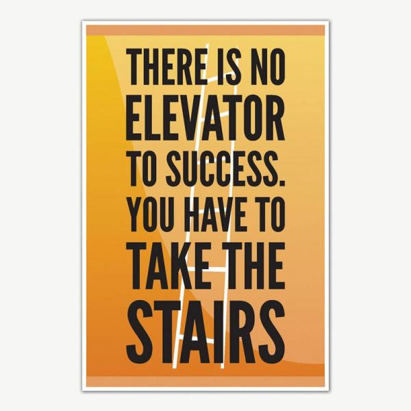 There Is No Elevator To Success Poster | Motivational Posters For Room