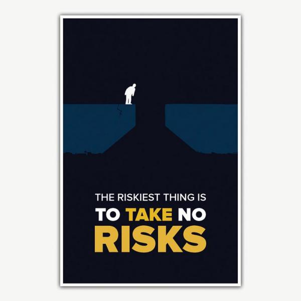 The Riskiest Thing Is To Take No Risks Poster   Inspirational Posters For Offices