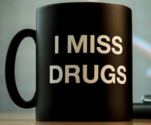 i-miss-drugs-mug