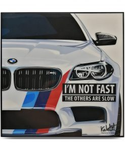 BMW M5 Poster I'm not fast the order are slow