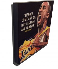 Kobe Bryant Poster Plaque with Quote Heroes come and go,
