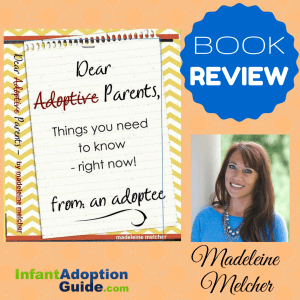 IAG BOOK REVIEW dear adoptive parents by Madeleine Melcher