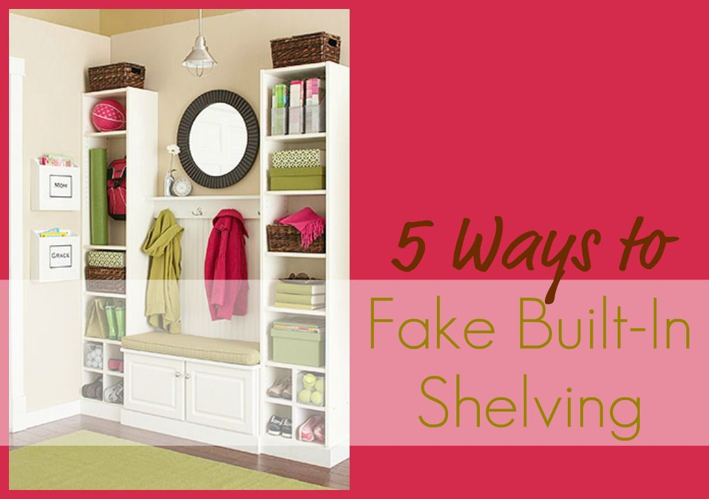 5 Ways to Fake Built In Shelving - Infarrantly Creative