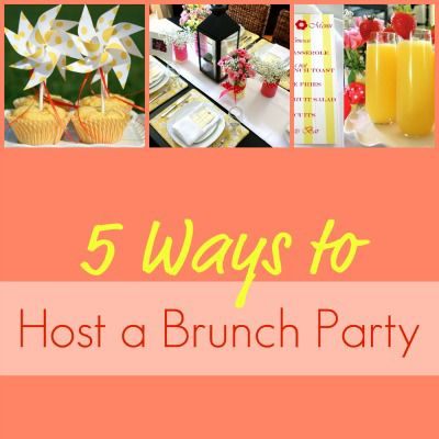 5 Ways to Host a Brunch Party