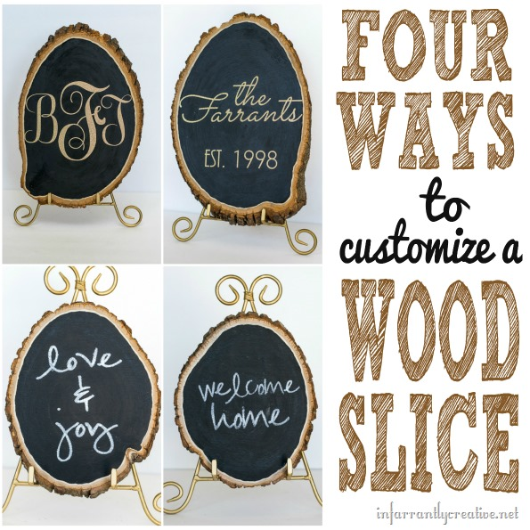 four ways to customize a wood slice